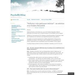 «Sollicitez votre guérisseur intérieur : un entretien avec Frédéric Rosenfeld « PsychoBLOGue