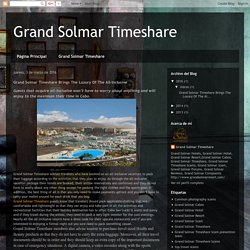 Grand Solmar Timeshare: Grand Solmar Timeshare Brings The Luxury Of The All-Inclusive
