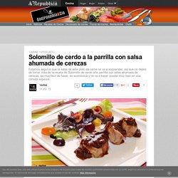 Solomillo De Cerdo A La Parrilla Con Salsa Ahumada De Cerezas