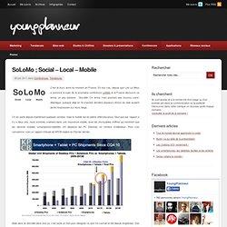 SoLoMo ; Social – Local – Mobile