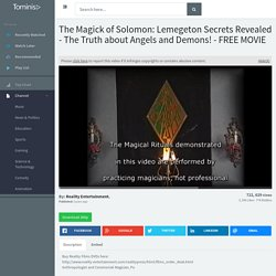 The Magick of Solomon: Lemegeton Secrets Revealed - The Truth about Angels and Demons! - FREE MOVIE - Tominis.info
