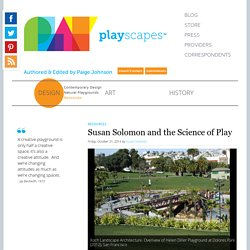 Susan Solomon and the Science of Play - Playscapes