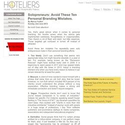 Solopreneurs: Avoid These Ten Personal Branding Mistakes. - Sunday, 2nd June 2013 at 4Hoteliers