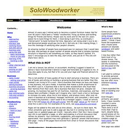 SoloWoodworker - Woodworking and other individual craft business