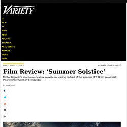 'Summer Solstice' Review: Michal Rogalski's Powerful – Variety
