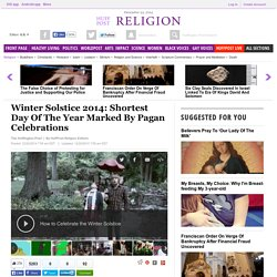 Winter Solstice 2014: Shortest Day Of The Year Marked By Pagan Celebrations