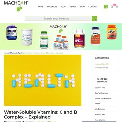 Water-Soluble Vitamins: C and B Complex - Explained