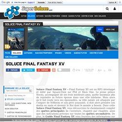 Soluce Final Fantasy XV - Soluce Final Fantasy XV