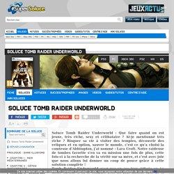Soluce Tomb Raider Underworld - Soluce Tomb Raider Underworld