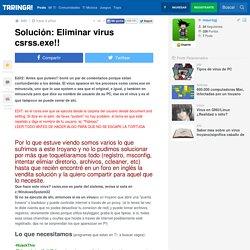 Solución: Eliminar virus csrss.exe!!
