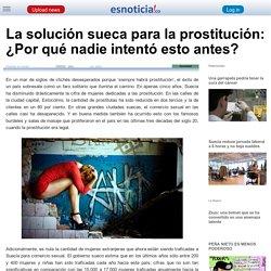 La solución sueca para la prostitución: ¿Por qué nadie intentó esto antes?