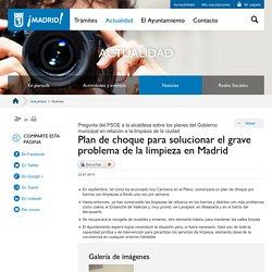 Plan de choque para solucionar el grave problema de la limpieza en Madrid