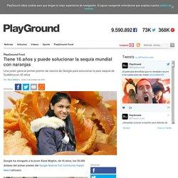 Tiene 16 años y puede solucionar la sequía mundial con naranjas