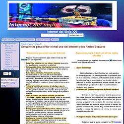 Soluciones para evitar el mal uso del Internet y las Redes Sociales - Internet del Siglo XXI