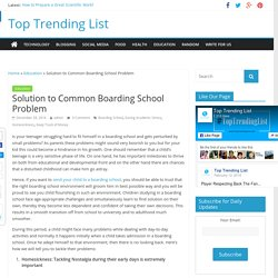 Solution to Common Boarding School Problem - Top Trending List