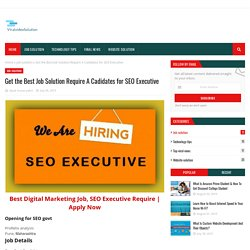 Get the Best Job Solution Require A Cadidates for SEO Executive