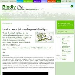 La nature : une solution au changement climatique- Biodiv'ille