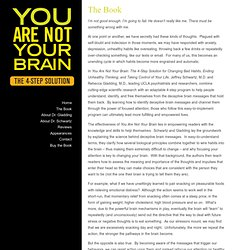 The Book « YOU ARE NOT YOUR BRAIN: The 4-Step Solution for Changing Bad Habits, Ending Unhealthy Thinking, and Taking Control of Your Life | by Jeffrey Schwartz, M.D. and Rebecca Gladding, M.D.