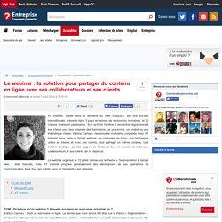Le webinar : la solution pour partager du contenu en ligne avec ses collaborateurs et ses clients