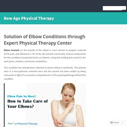 Solution of Elbow Conditions through Expert Physical Therapy Center