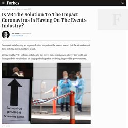 Is VR The Solution To The Impact Coronavirus Is Having On The Events Industry?