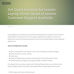 Get Quick Solution for Lenovo Laptop Driver Issues at Lenovo Customer Support Australia
