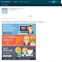 Know Better Solution by McAfee Customer Support: graciadisuja