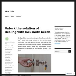 Unlock the solution of dealing with locksmith needs