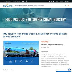 FMS solution to manage trucks & drivers for on-time delivery of food products