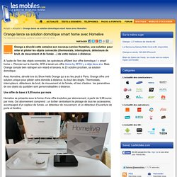 Orange lance sa solution domotique smart home avec Homelive