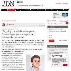 """Antoine Grimaud (Payplug):""""Payplug, la solution simple et économique pour accepter les paiements par carte"""""""