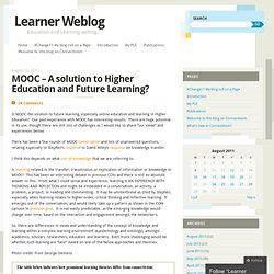 MOOC – A solution to Higher Education and Future Learning