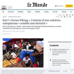 Sur l'«Ocean-Viking», l'attente d'une solution européenne «semble une éternité»