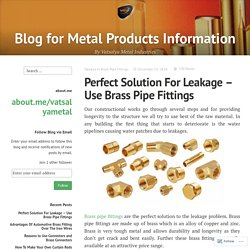 Perfect Solution For Leakage – Use Brass Pipe Fittings – Blog for Metal Products Information