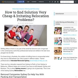 How to find Solution Very Cheap & Irritating Relocation Problems?