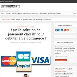Quelle solution de paiement choisir pour debuter en e-commerce ? -joptimisemonsite