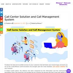 Call Center Solution and Call Management System - Minavo™ Telecom Networks