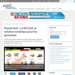 French tech: La Wi Chef, la solution numérique pour les grossistes
