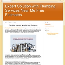 Expert Solution with Plumbing Services Near Me Free Estimates