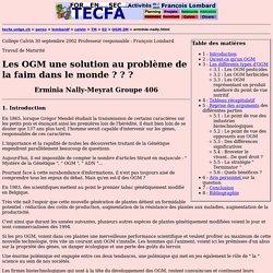 Les OGM une solution au problème de la faim dans le monde ? ? ? Erminia Nally-Meyrat Groupe 406 avec F. Lombard à Calvin