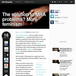 The solution to MRA problems? More feminism