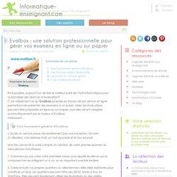 Evalbox : solution professionnelle pour gérer des examens en ligne ou sur papier
