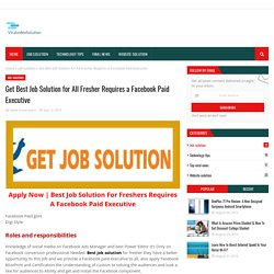 Get Best Job Solution for All Fresher Requires a Facebook Paid Executive