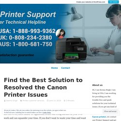 Find the Best Solution to Resolve the Canon Printer Issues