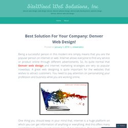 Best Solution For Your Company: Denver Web Design!