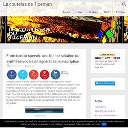 From text to speech: une bonne solution de synthèse vocale en ligne et sans inscription