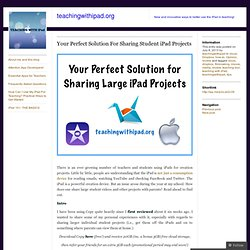 Your Perfect Solution For Sharing Student iPad Projects