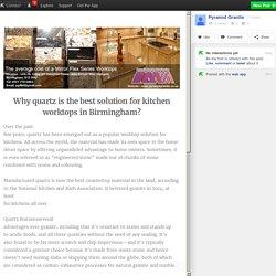 Why quartz is the best solution for kitchen worktops in Birmingham?