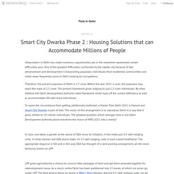 Smart City Dwarka Phase 2 : Housing Solutions that can Accommodate Millions of People - Flats In Delhi