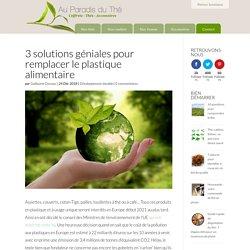 3 solutions géniales pour remplacer le plastique alimentaire - Au Paradis du Thé